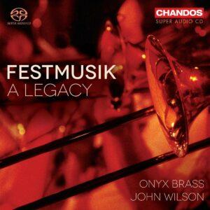 Festmusik: A Legacy - Onyx Brass