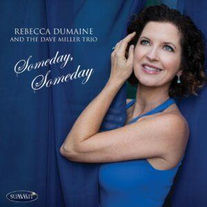 Someday,  Someday - Rebecca & Dave Miller Tri Dumaine