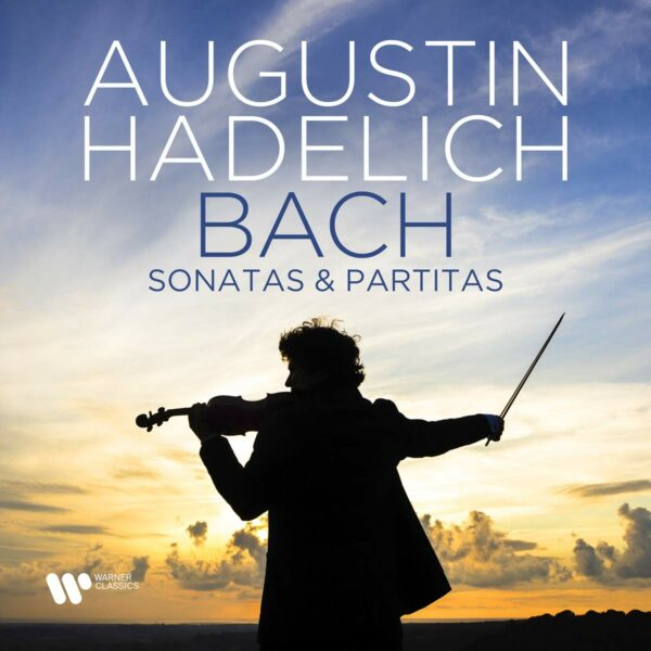 Bach: Sonatas & Partitas - Augustin Hadelich