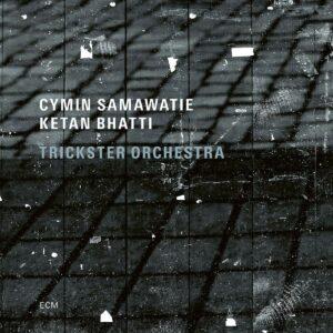 Trickster Orchestra - Cymin Samawatie & Ketan Bhatti