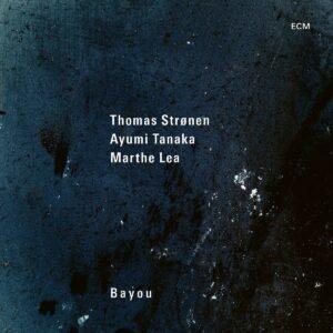 Bayou - Thomas Stronen
