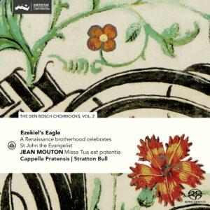 Mouton: Ezekiel' Eagle, A Renaissance Brotherhood celebrates St. John the Evangelist - Cappella Pratensis