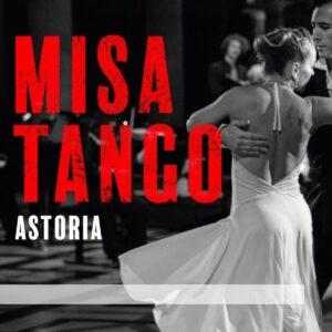 Misa Tango - Astoria