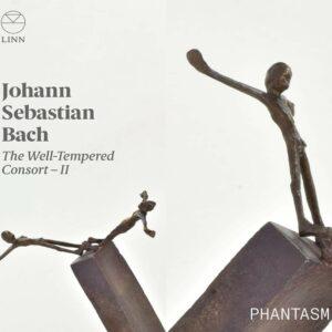 Johann Sebastian Bach: The Well-Tempered Consort II - Phantasm