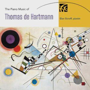 The Piano Music Of Thomas De Hartmann - Elan Sicroff