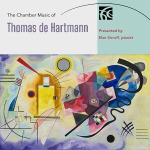 The Chamber Music Of Thomas De Hartmann - Elan Sicroff