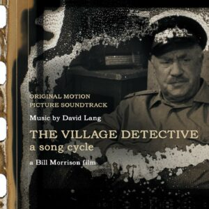 The Village Detective, A Song Cycle (OST) - David Lang