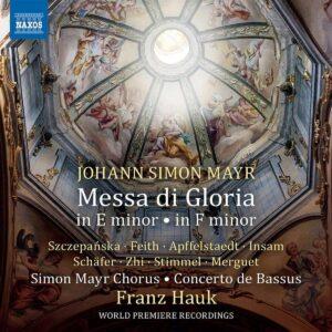 Johann Simon Mayr: Messa Di Gloria In E Minor & In F Minor - Franz Hauk