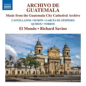 Archivo de Guatemala: Music from the Guatemala City Cathedral Archive - El Mundo