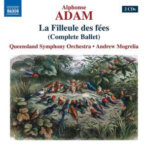 Adolphe Adam: La Filleule Des Fées (Complete Ballet) - Andrew Mogrelia