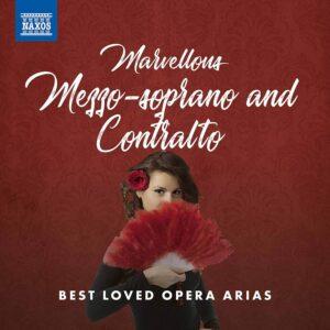 Marvellous Mezzo-Soprano And Contralto - Best Loved Opera Arias