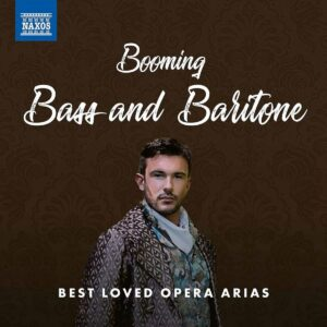 Booming Bass And Baritone - Best Loved Opera Arias