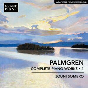 Selim Palmgren: Complete Piano Works Vol.1 - Jouni Somero
