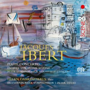 Jacques Ibert: Orchestral Works, Flute Concerto - Helen Dabringhaus