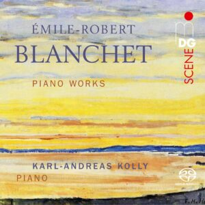 Emile-Robert Blanchet: Piano Works - Karl-Andreas Kolly