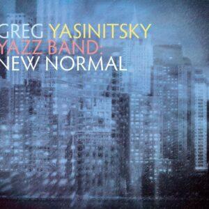 New Normal - Greg Yasinitsky Yazz Band