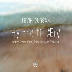 Hymne Til Aero (Danish Organ Music) - Kevin Duggan