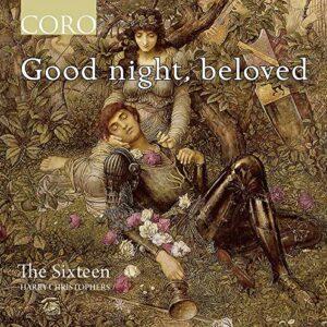 Good Night,  Beloved - The Sixteen