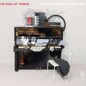 The Soul Of Things - Clemens Christian Poetzsch