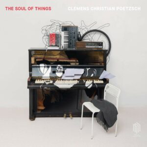 The Soul Of Things (Vinyl) - Clemens Christian Poetzsch