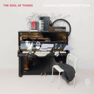 The Soul Of Things (Vinyl) - Clemens Christian Poetzsch