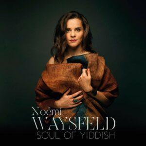 Soul Of Yiddish (Vinyl) - Noëmi Waysfeld