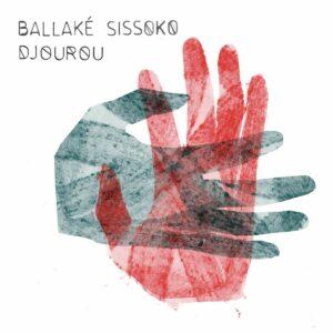 Djourou (Vinyl) - Ballake Sissoko