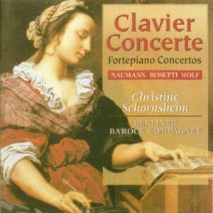 Naumann / Rosetti / Wolf: Fortepiano Concertos - Christine Schornsheim