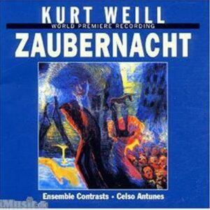Kurt Weill : Die Zaubernacht
