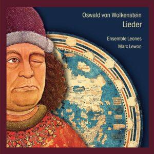 Oswald Von Wolkenstein: Lieder - Ensemble Leones