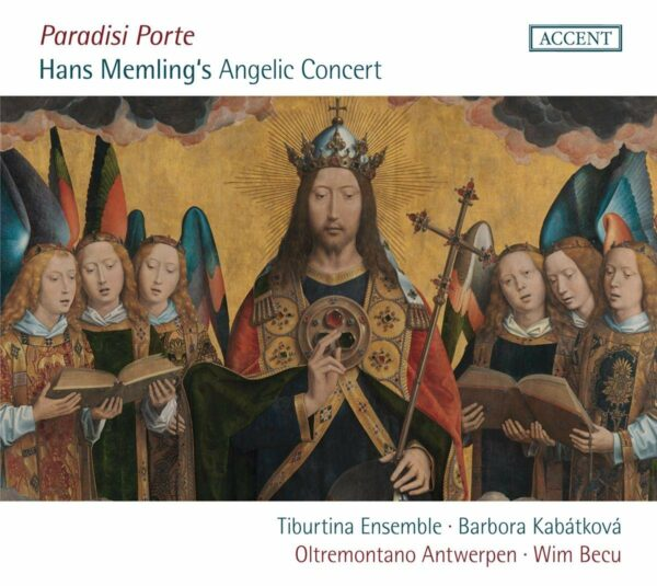 Paradisi Porte. Hans Memling's Angelic Concert - Tiburtina Ensemble