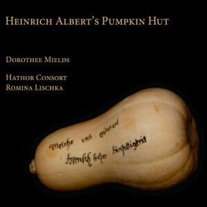 Heinrich Albert's Pumpkin Hut - Dorothee Mields