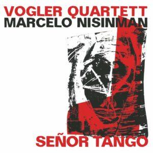 Senor Tango - Vogler Quartett