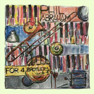 For 4 Brothres +1 - Phil Abraham