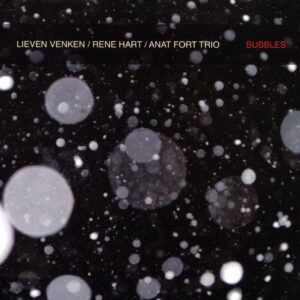 Bubbles - Lieven Venken, Rene Hart, Anat Fort Trio