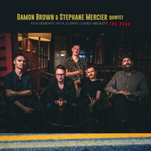 The Road - Damon Brown & Stephane Mercier Quintet