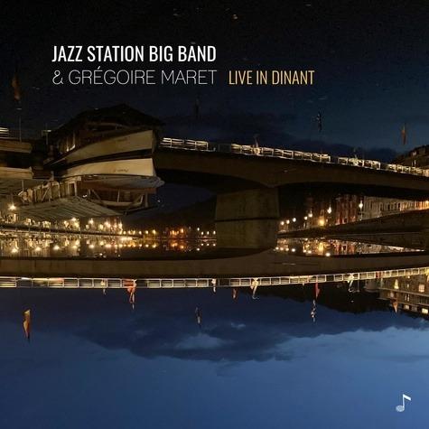 Live In Dinant - Jazz Station Big Band & Grégoire Maret