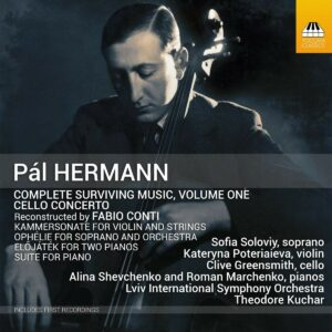 Pal Hermann: Complete Surviving Music, Vol.1 - Theodore Kuchar