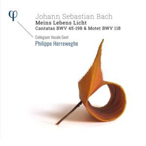 Bach: 'Meins Lebens Licht' Cantatas BWV 45 & 198 & Motet BWV 118 - Philippe Herreweghe