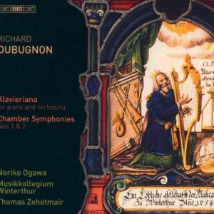 Richard Dubugnon: Klavieriana And Chamber Symphonies Nos. 1 & 2 - Noriko Ogawa