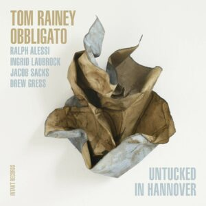Untucked In Hannover - Tom Rainey