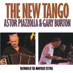 The New Tango - Astor Piazzolla & Gary Burton