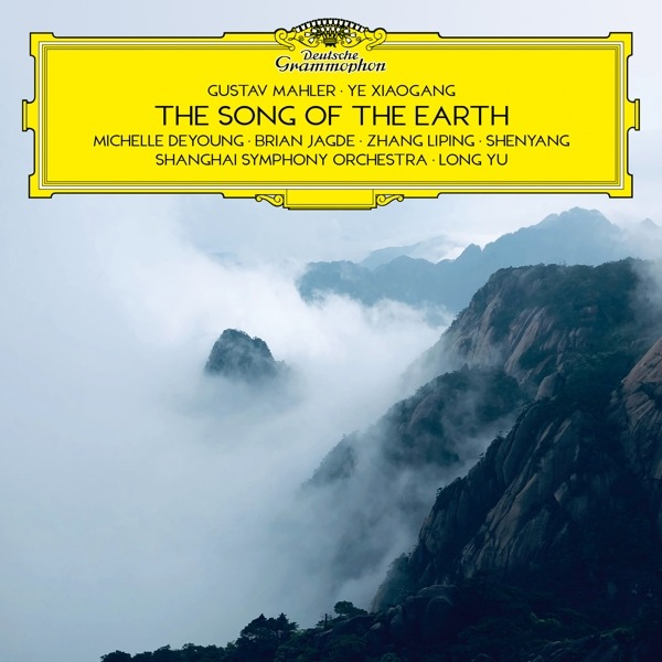 Gustav Mahler / Xiaogang Ye: The Song Of The Earth - Michelle DeYoung