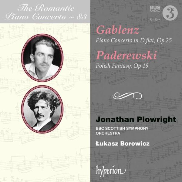 The Romantic Piano Concerto Vol.83 | Gablenz: Piano Concerto / Paderewski: Polish Fantasy - Jonathan Plowright