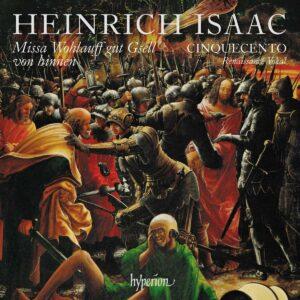 Heinrich Isaac: Missa Wohlauff Gut Gsell Von Hinnen - Cinquecento