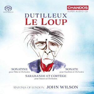 Dutilleux: Le Loup - John Wilson