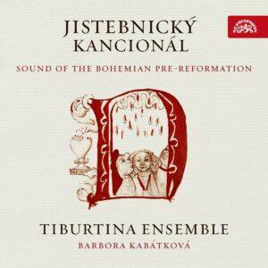 Sound Of The Bohemian Pre-Reformation - Tiburtina Ensemble