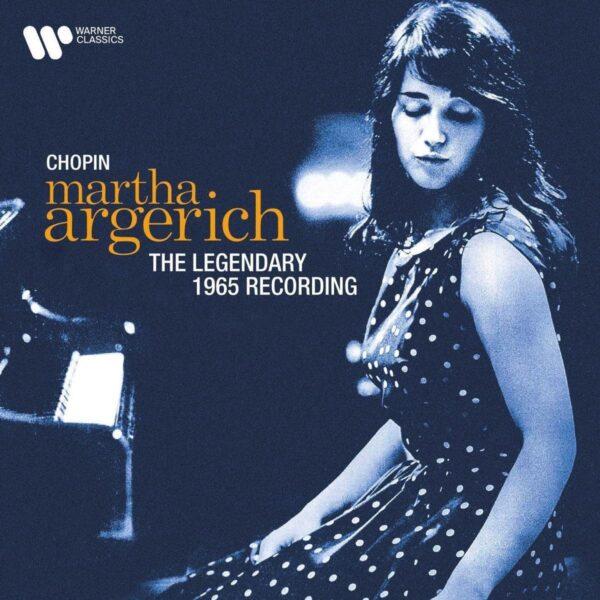 Chopin: The Legendary 1965 Recording - Martha Argerich