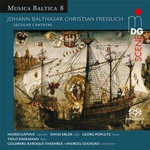 Johann Balthasar Christian Freislich: Secular Cantatas - Goldberg Baroque & Vocal Ensemble