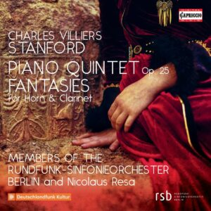 Charles Villiers Stanford: Piano Quintet Op. 25 - Members Of The Rundfunk-Sinfonieorchester Berlin